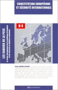 Les cahiers de la PESC, numéro 4 : Constitution européenne et sécurité internationale