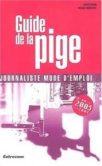 Guide de la pige. : 4ème édition 2003-2004