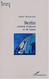 Berlin, carnets d'amour et de haine