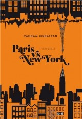 Paris vs New York - l'intégrale