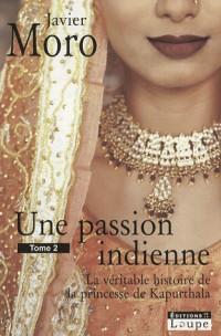 Une passion indienne : La véritable histoire de la princesse de Kapurthala, Tome 2
