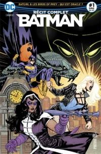 Batman 01 Qui est Oracle ?