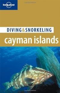 Lonely Planet Diving & Snorkeling Cayman Islands
