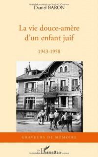 Vie Douce Amere d'un Enfant Juif 1943 1958