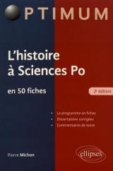 L'histoire à l'entrée de Sciences Po, Fiches et dissertation corrigées - 2e édition