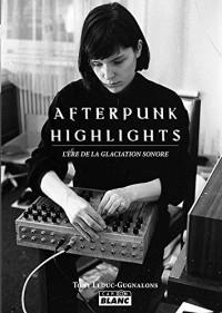Afterpunk highlights L'ère de la glaciation sonore