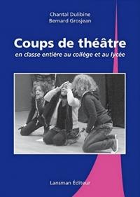 Coups de Theatre en Classe Entiere au College et au Lycee
