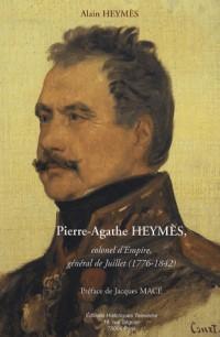 Pierre-Agathe Heymès : Colonel d'Empire, général de Juillet (1776-1842)