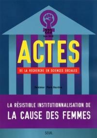 Actes de la Recherche en Sciences Sociales Numero 223 l'Institutionnalisation de la Cause des Femmes