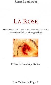 La rose : Hommage théâtral à la Grotte Chauvet