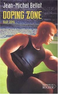 Doping Zone, août 2046