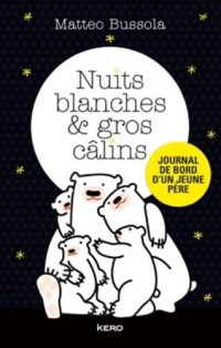 Nuits blanches et gros câlins