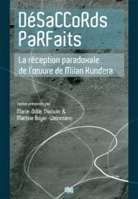 Désaccords parfaits : La réception paradoxale de l'oeuvre de Milan Kundera