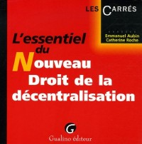 L'essentiel du Nouveau Droit de la décentralisation