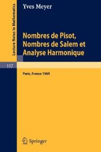 Nombres de Pisot, Nombres de Salem et Analyse Harmonique: Cours Peccot donne au College de France en avril-mai 1969