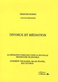 Divorce et Médiation : La médiation familiale dans la nouvelle procédure de divorce Comment visualiser, en six étapes, son divorce
