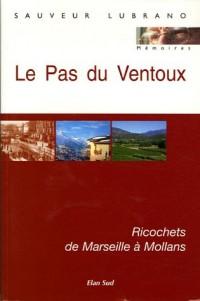 Le Pas du Ventoux : Ricochets de Marseille à Mollans