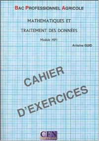 Mathématiques et traitement des données Bac Professionnel Agricole Module MP1 : Cahier d'exercices