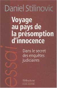 Voyage au pays de la présomption d'innocence : Dans le secret des enquêtes judiciaires