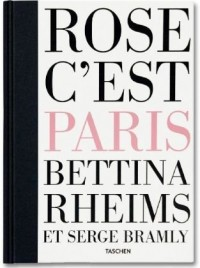 Bettina Rheims, Serge Bramly, Rose, C'est Paris