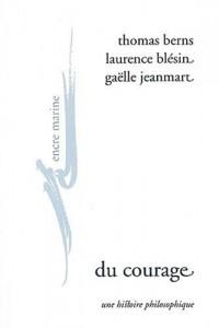 Du courage : Une histoire philosophique