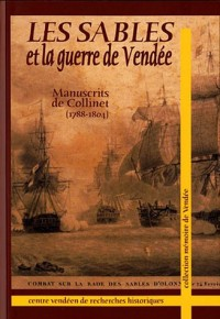 Les Sables et la guerre de Vendée : Manuscrit de Collinet (1788-1804)