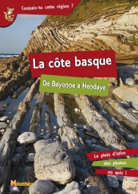La côte basque : De Bayonne à Hendaye