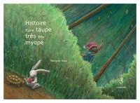 KAMISHIBAÏ Histoire d'une taupe très très myope