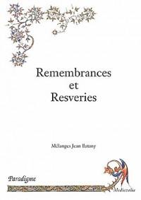 Remembrances et Resveries