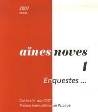 Aines Noves, N° 1, març 2007 : Enquestes... : Edition en langue catalane