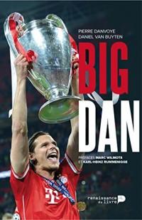Big Dan Dans l Intimite de Daniel Van Buyten