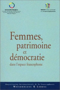 Femmes, patrimoine et démocratie dans l'espace francophone