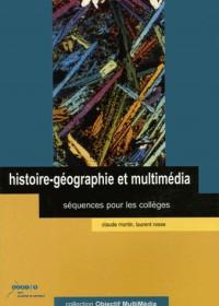 Histoire-géographie et multimédia : Séquences pour les collèges (1Cédérom)