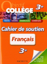 Français 3e : Cahier de soutien
