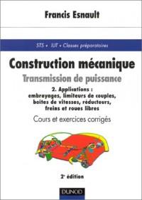 Construction mécanique - Transmission de puissance, tome 2 : Applications - Cours et exercices corrigés