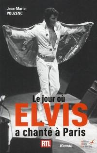 Jour Ou Elvis a Chante a Paris (le)