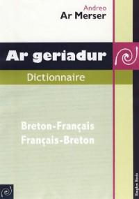 Ar Geriadur Dictionnaire Breton-Français/Français-Breton