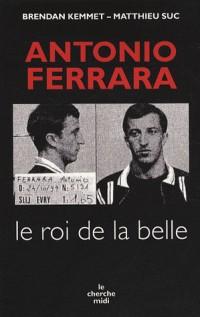 Antonio Ferrara : Le roi de la belle