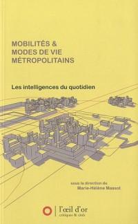 Mobilités et modes de vie métropolitains : Les intelligences du quotidien