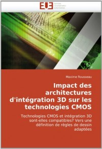 Impact Des Architectures D'Intgration 3D Sur Les Technologies CMOS