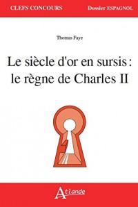 Le siècle d'or en sursis : le règne de Charles II