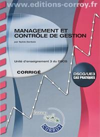 Management et contrôle de gestion Corrigé: UE 3 du DSCG