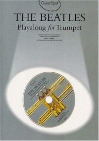 Guest Spot: The Beatles Playalong For Trumpet. CD, Partitions pour Trompette