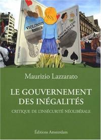 Le gouvernement des inégalités : Critique de l'insécurité néolibérale