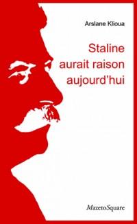 Staline aurait raison aujourd'hui