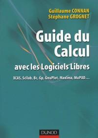 Guide du calcul avec les logiciels libres XCAS, Scilab, Bc, Gp, GnuPlot, Maxima, MuPAD