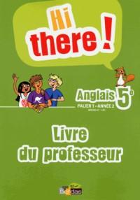 Anglais Hi There 5e Livre du Professeur 2013