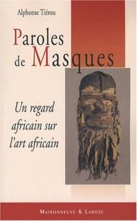 Paroles de Masques : Un regard africain sur l'art africain