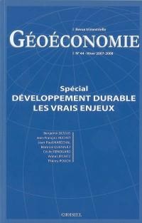 Développement durable. les vrais enjeux (N.44 Hiver 2007-288)