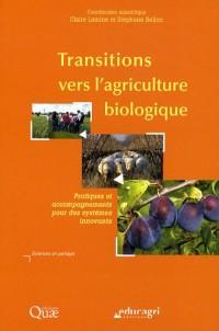 Transitions vers l'agriculture biologique. pratiques et accompagnements pour des systemes innovants
